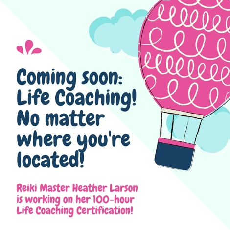 Coming soon_ Life Coaching!No matter where you're located!