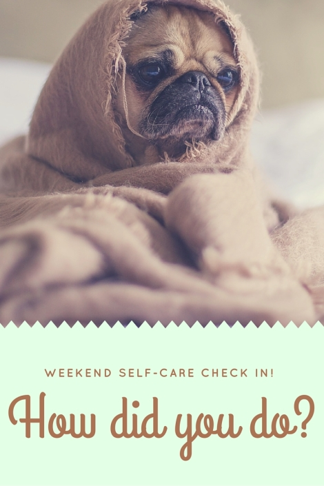 Weekend self-care check in2